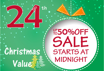 24th Dec - Up to 50% off Sale starts at midnight